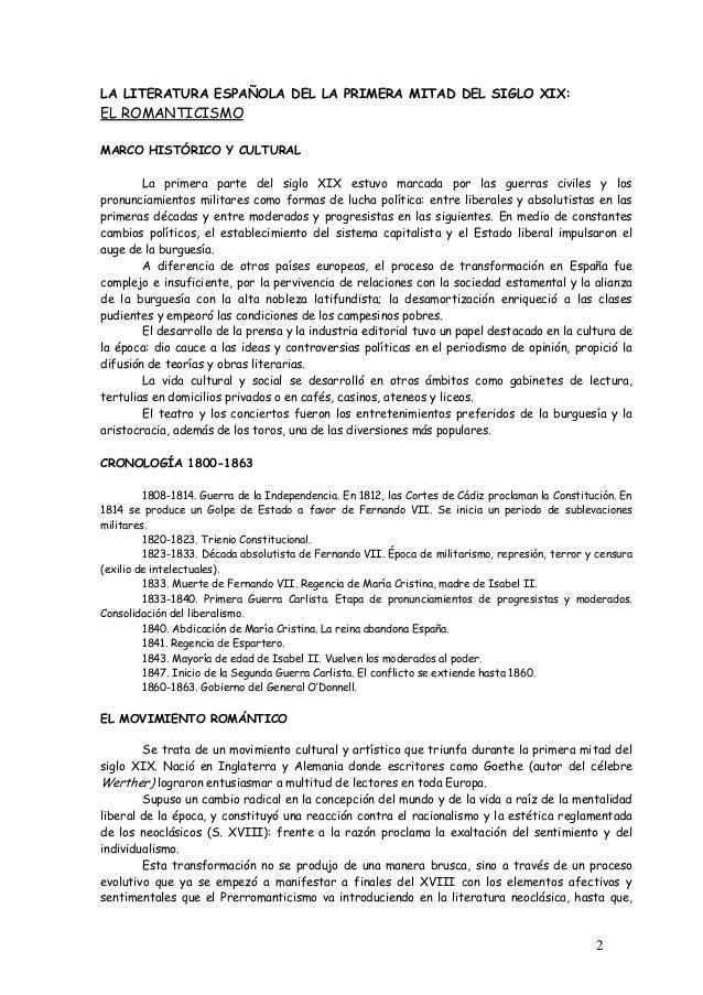 2  LA LITERATURA ESPAÑOLA DEL LA PRIMERA MITAD DEL SIGLO XIX:  EL ROMANTICISMO  MARCO HISTÓRICO Y CULTURAL  La primera par...