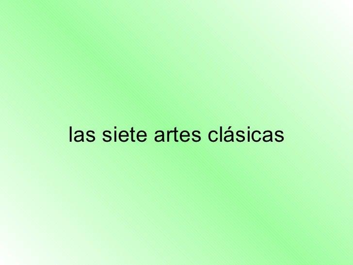 las siete artes clásicas