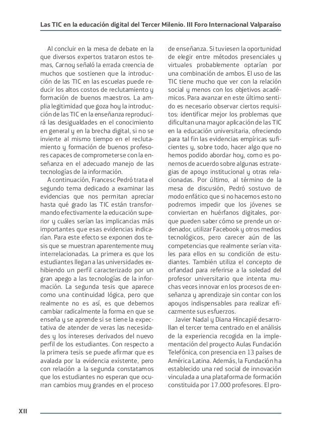 XII Las TIC en la educación digital del Tercer Milenio. III Foro Internacional Valparaíso Al concluir en la mesa de debate...