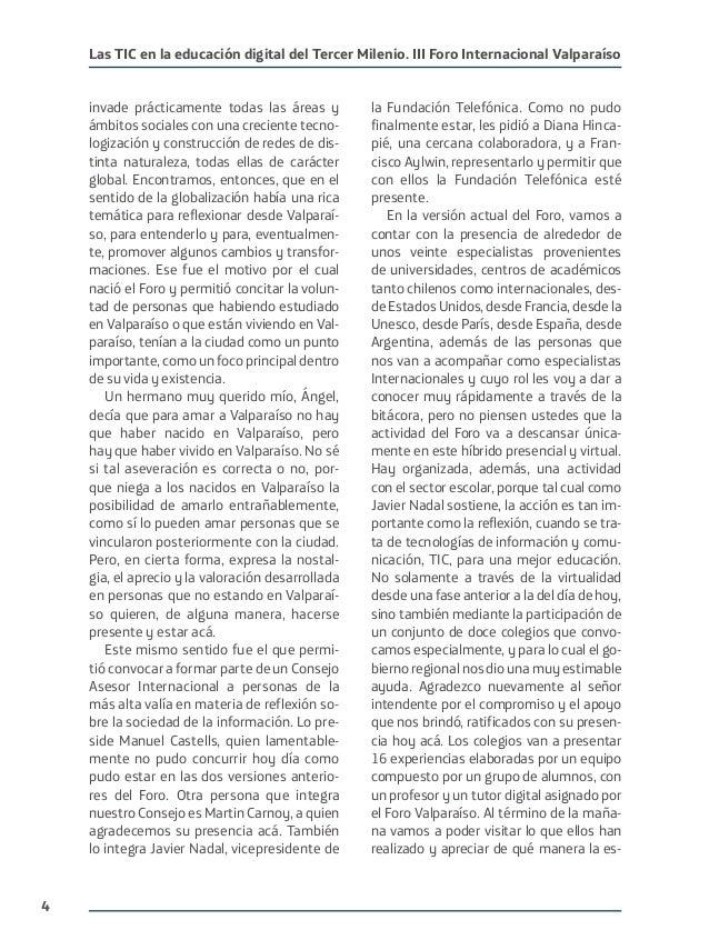 4 Las TIC en la educación digital del Tercer Milenio. III Foro Internacional Valparaíso invade prácticamente todas las áre...