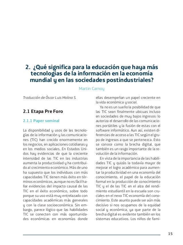 15 2. ¿Qué significa para la educación que haya más tecnologías de la información en la economía mundial y en las sociedad...