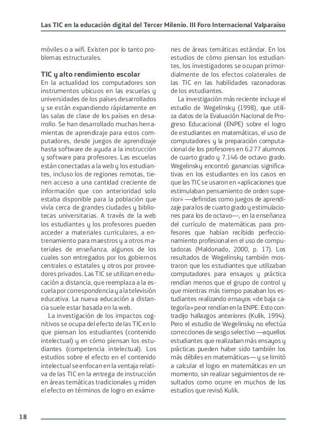 18 Las TIC en la educación digital del Tercer Milenio. III Foro Internacional Valparaíso móviles o a wifi. Existen por lo ...