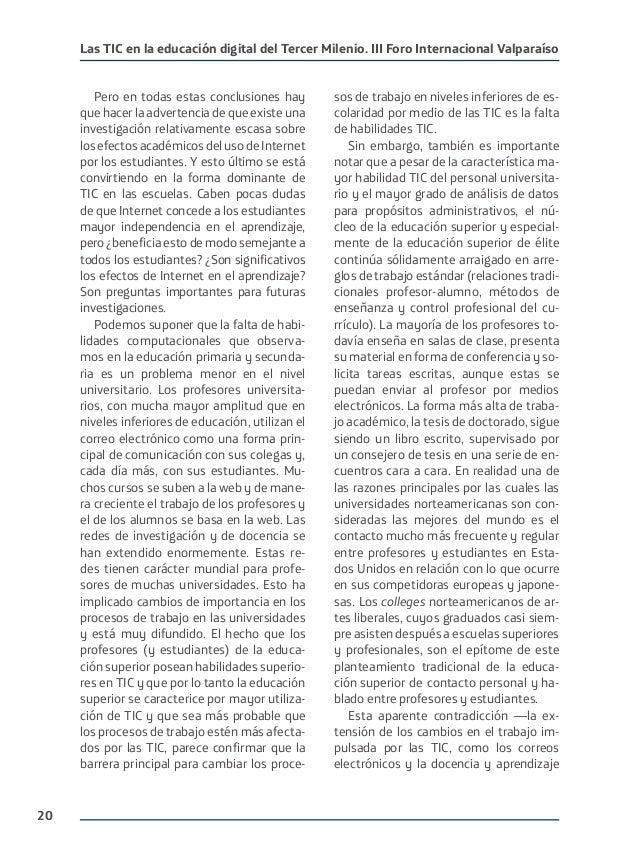 20 Las TIC en la educación digital del Tercer Milenio. III Foro Internacional Valparaíso Pero en todas estas conclusiones ...