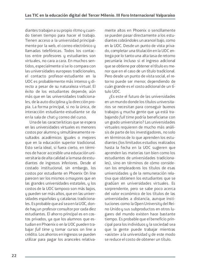 22 Las TIC en la educación digital del Tercer Milenio. III Foro Internacional Valparaíso diantes trabajan a su propio ritm...