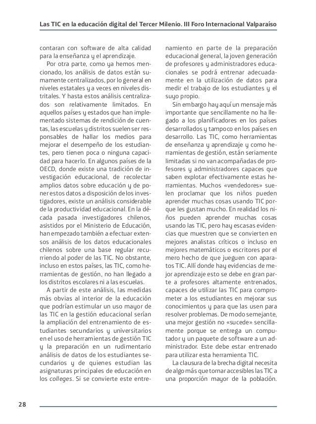 28 Las TIC en la educación digital del Tercer Milenio. III Foro Internacional Valparaíso contaran con software de alta cal...