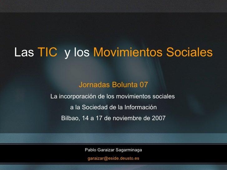 Las  TIC  y los  Movimientos Sociales Jornadas Bolunta 07 La incorporación de los movimientos sociales  a la Sociedad de l...