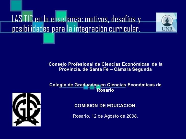 LAS TIC en la enseñanza: motivos, desafíos y posibilidades para la integración curricular. Consejo Profesional de Ciencias...