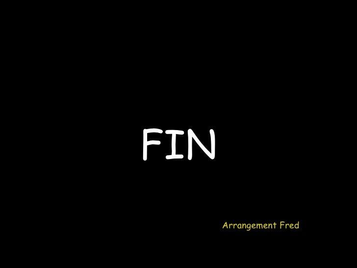 FIN Arrangement Fred
