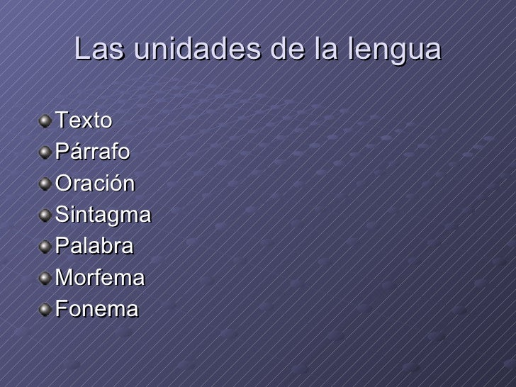 Las Unidades De La Lengua Slide 2