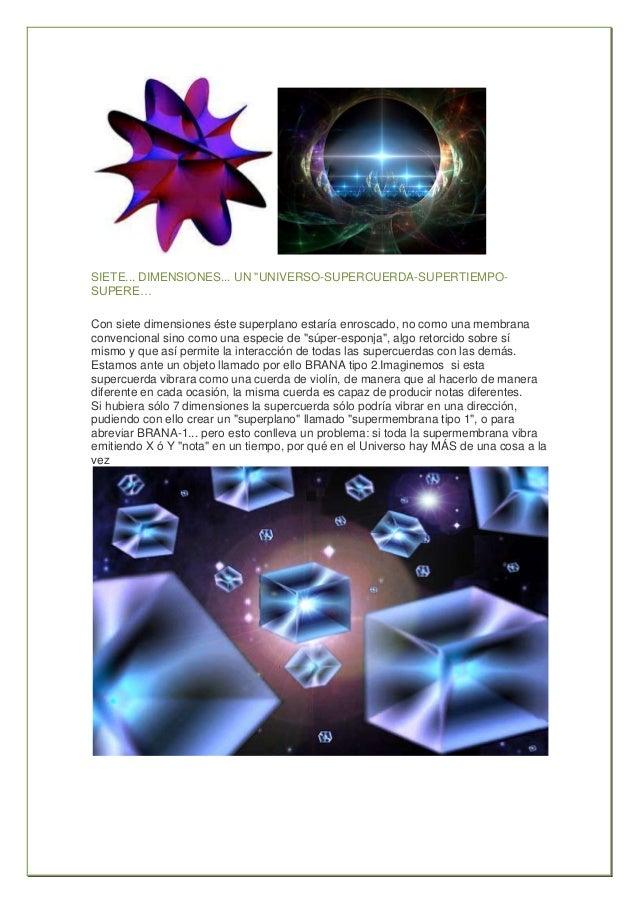 """SIETE... DIMENSIONES... UN """"UNIVERSO-SUPERCUERDA-SUPERTIEMPO-SUPERE…Con siete dimensiones éste superplano estaría enroscad..."""