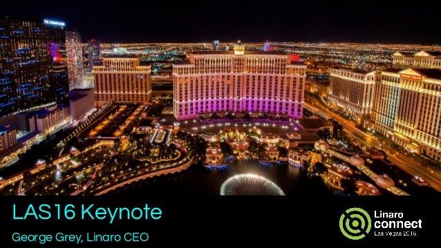 LAS16 Keynote George Grey, Linaro CEO