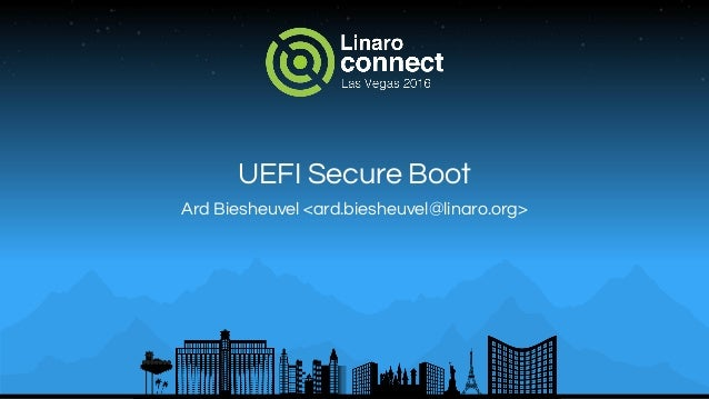 UEFI Secure Boot Ard Biesheuvel <ard.biesheuvel@linaro.org>