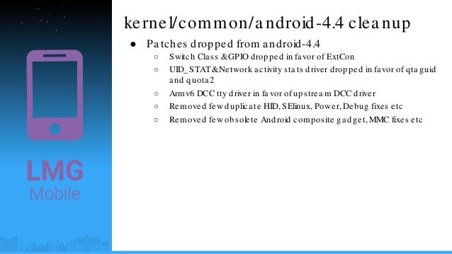 LAS16-205: The State of AOSP common android-4 4 Kernel