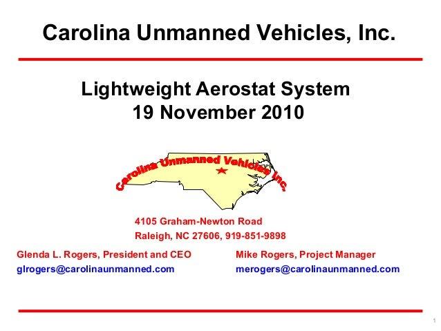 Carolina Unmanned Vehicles, Inc. Glenda L. Rogers, President and CEO glrogers@carolinaunmanned.com Mike Rogers, Project Ma...