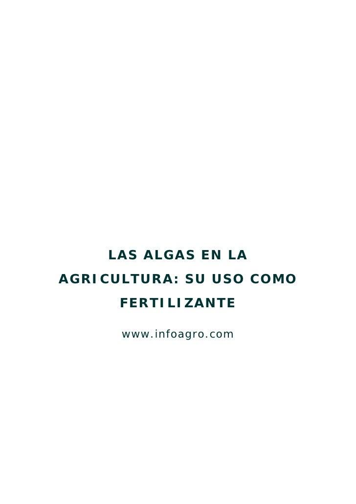 LAS ALGAS EN LA AGRICULTURA: SU USO COMO       FERTILIZANTE        www.infoagro.com