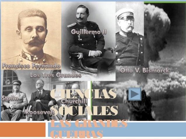 CIENCIAS SOCIALES LAS GRANDES GUERRAS