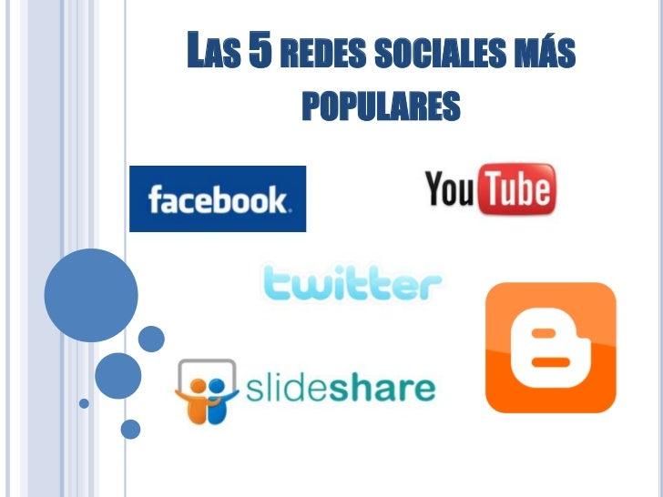 LAS 5 REDES SOCIALES MÁS       POPULARES