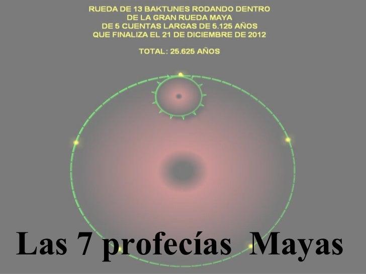 Las 7 profecías  Mayas