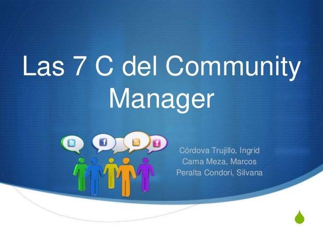 S Las 7 C del Community Manager Córdova Trujillo, Ingrid Cama Meza, Marcos Peralta Condori, Silvana