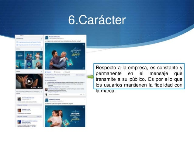 6.Carácter Respecto a la empresa, es constante y permanente en el mensaje que transmite a su público. Es por ello que los ...