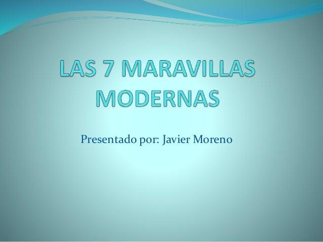 Presentado por: Javier Moreno