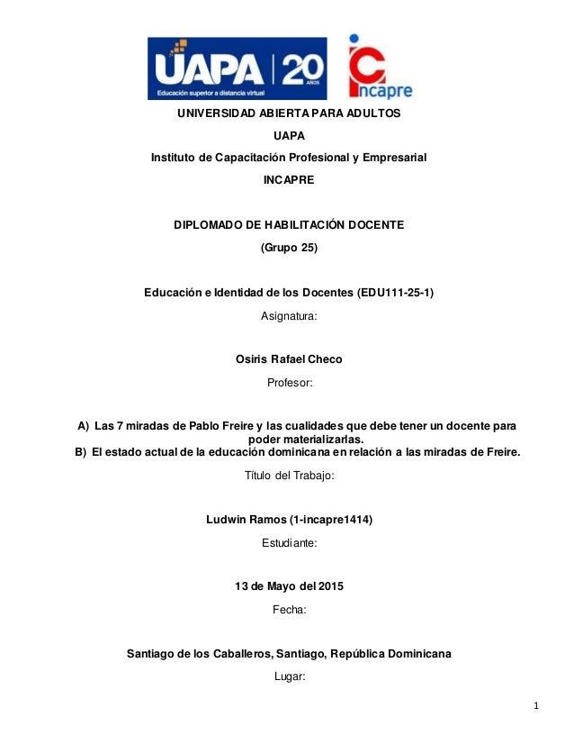 1 UNIVERSIDAD ABIERTA PARA ADULTOS UAPA Instituto de Capacitación Profesional y Empresarial INCAPRE DIPLOMADO DE HABILITAC...