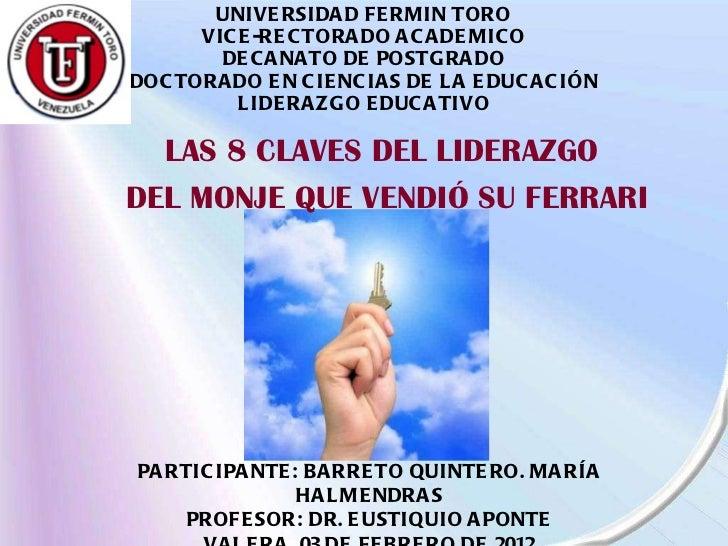 UNIVERSIDAD FERMIN TORO VICE-RECTORADO ACADEMICO DECANATO DE POSTGRADO DOCTORADO EN CIENCIAS DE LA EDUCACIÓN LIDERAZGO EDU...