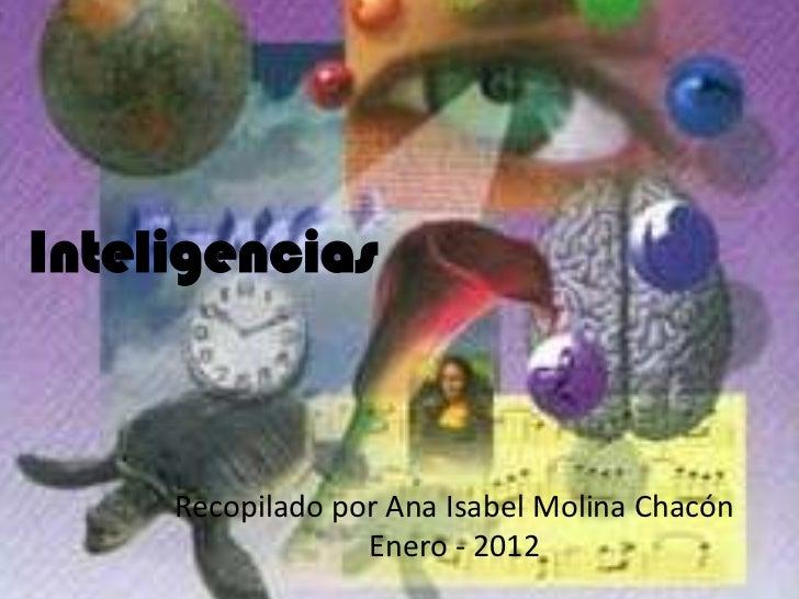 Inteligencias     Recopilado por Ana Isabel Molina Chacón                  Enero - 2012