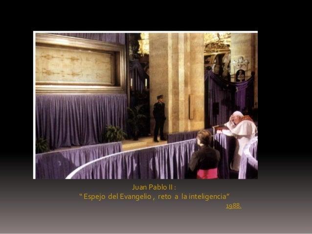 """Juan Pablo II :"""" Espejo del Evangelio , reto a la inteligencia""""                                              1988."""