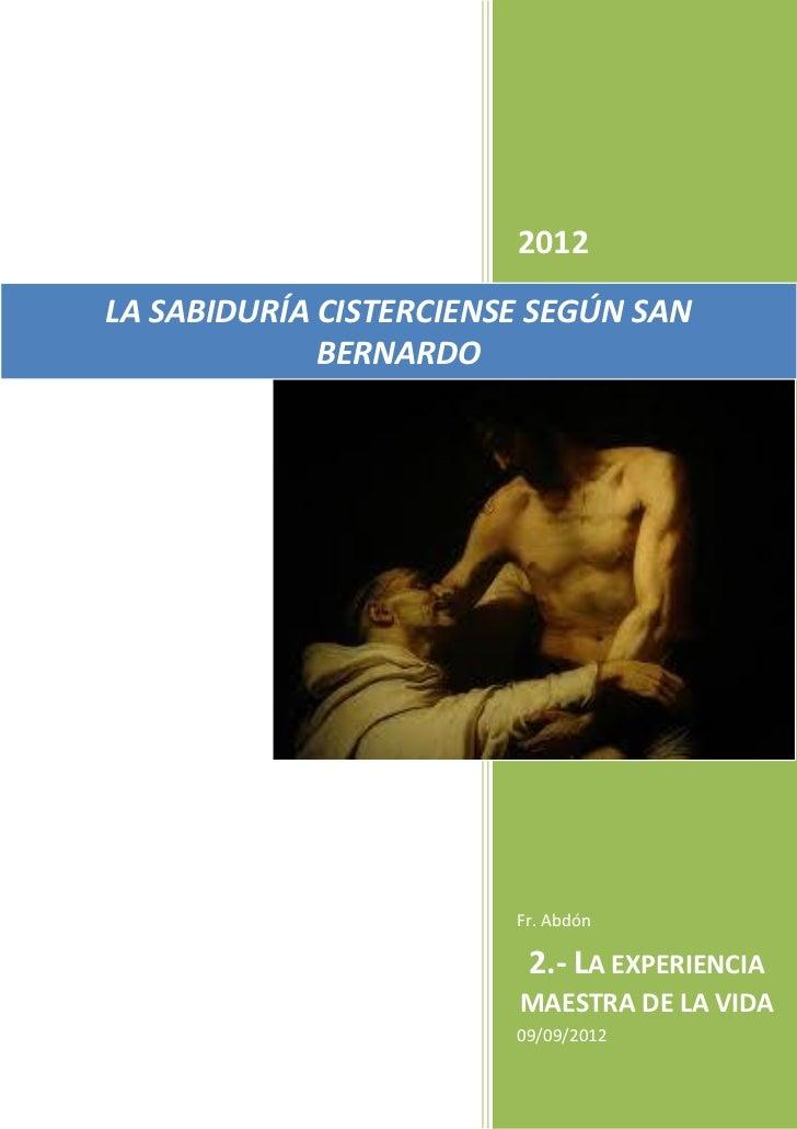 2012LA SABIDURÍA CISTERCIENSE SEGÚN SAN             BERNARDO                        Fr. Abdón                         2.- ...
