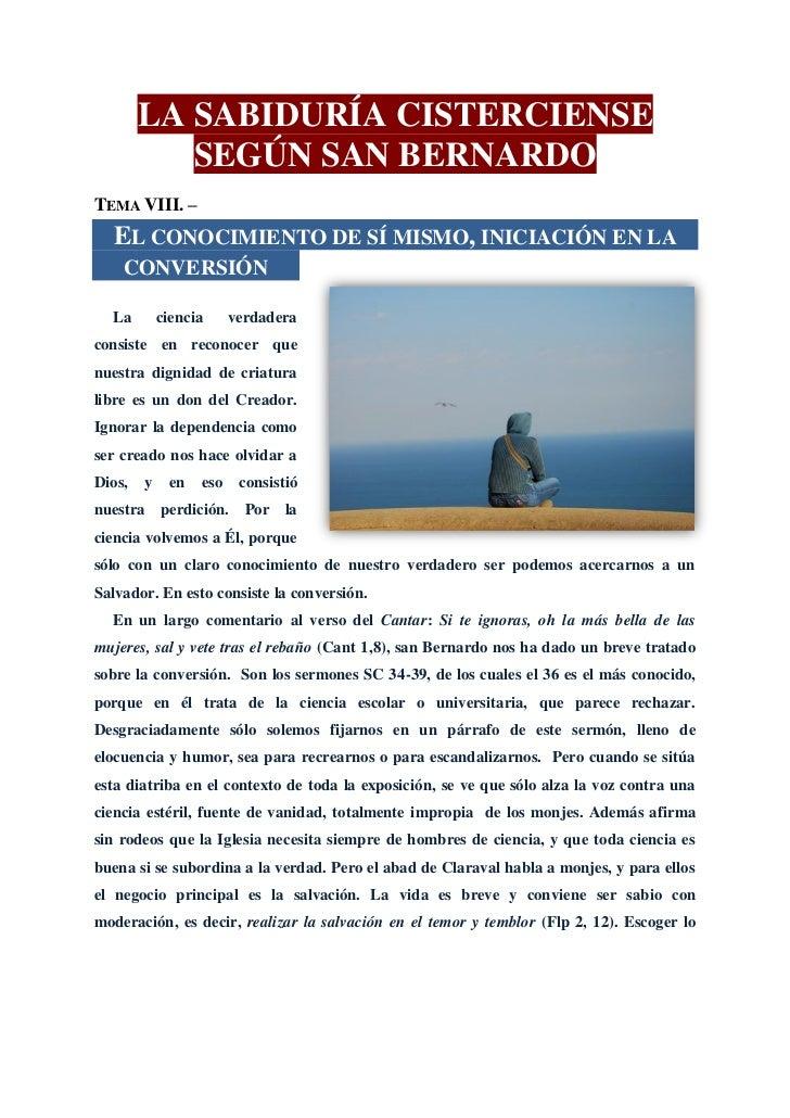 LA SABIDURÍA CISTERCIENSE           SEGÚN SAN BERNARDOTEMA VIII. –  EL CONOCIMIENTO DE SÍ MISMO, INICIACIÓN EN LA    CONVE...