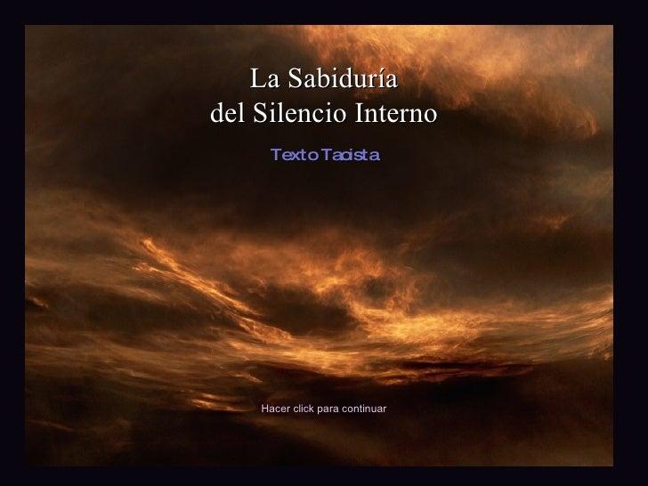 La Sabiduría del Silencio Interno Texto Taoista Hacer click para continuar