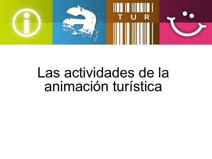 Las actividades de la animación turística