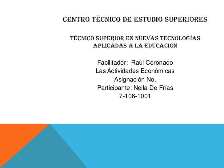 Centro Técnico De Estudio Superiores<br />Técnico Superior en Nuevas Tecnologías Aplicadas a la Educación<br />Facilitador...