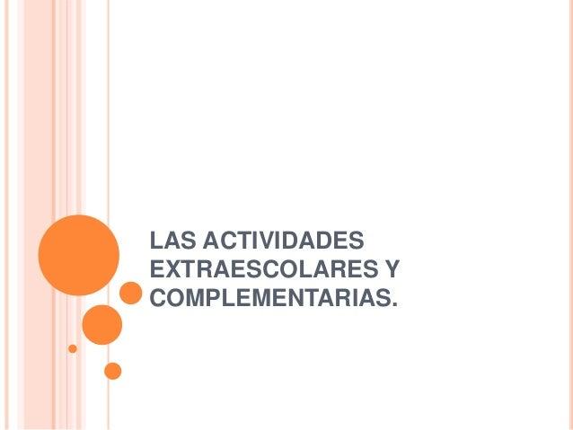 LAS ACTIVIDADES EXTRAESCOLARES Y COMPLEMENTARIAS.