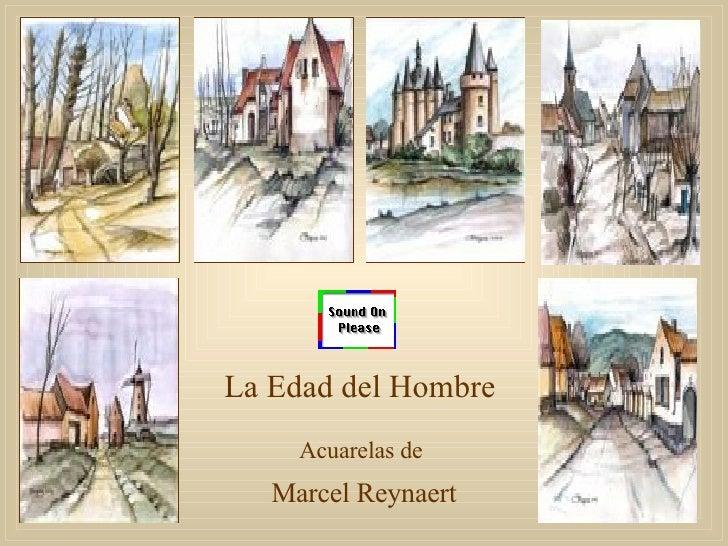 Acuarelas de  Marcel Reynaert La Edad del Hombre