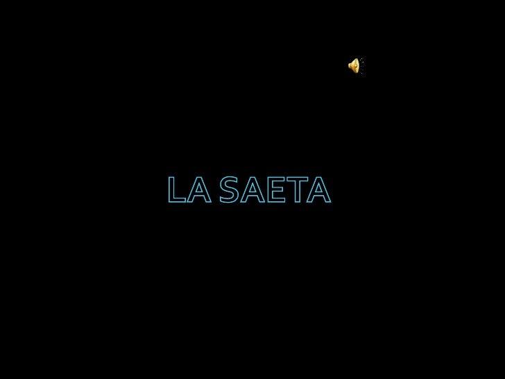 LA SAETA <br />