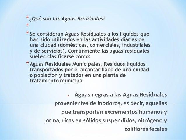 • Aguas negras industriales a la mezclade las aguas negras de una industriaen combinación con las aguasresiduales de sus d...