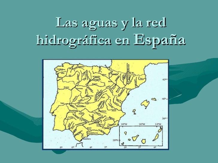 Las aguas y la red hidrográfica en  España