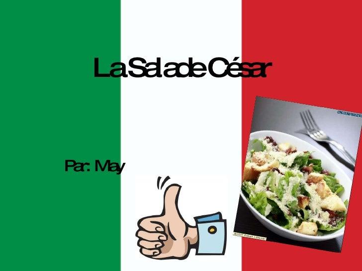 La Salade C ésar Par: May