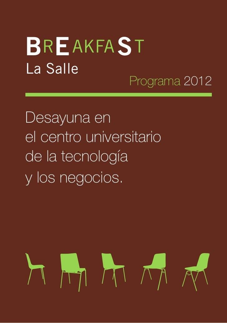 Programa 2012Desayuna enel centro universitariode la tecnologíay los negocios.