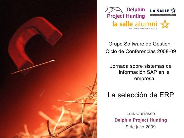 Grupo Software de Gestión                                   Ciclo de Conferencias 2008-09                                 ...