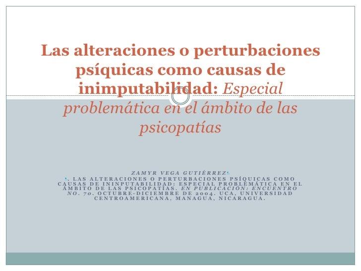 Las alteraciones o perturbaciones psíquicas como causas de inimputabilidad: Especial problemática en el ámbito de las psic...