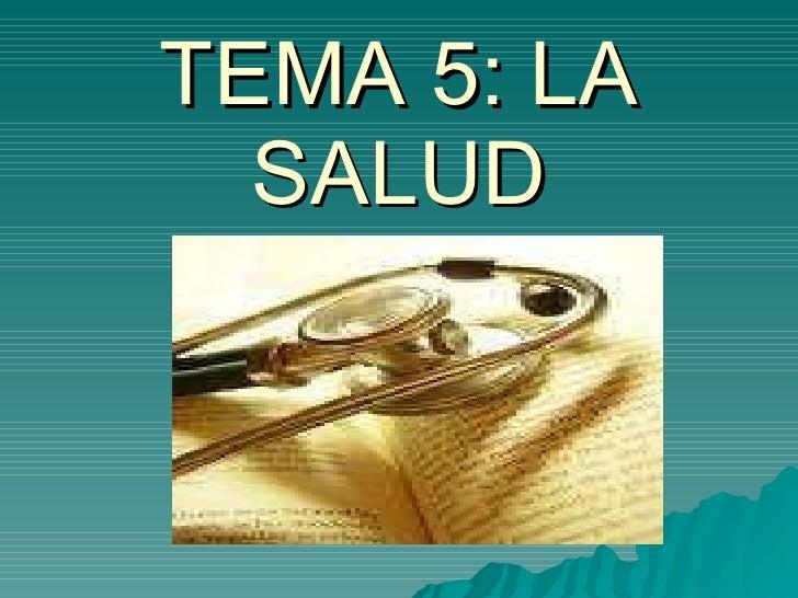 TEMA 5: LA SALUD