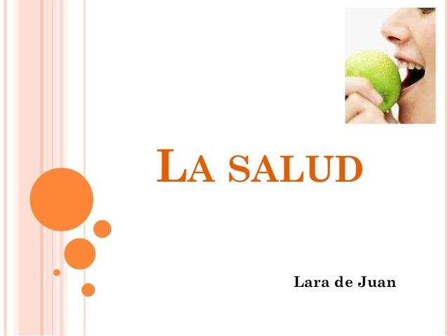 LA SALUD     Lara de Juan