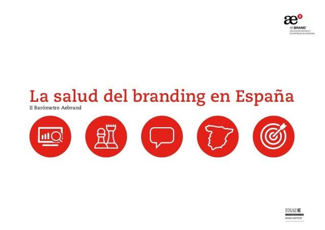 La salud del branding en EspañaII Barómetro Aebrand
