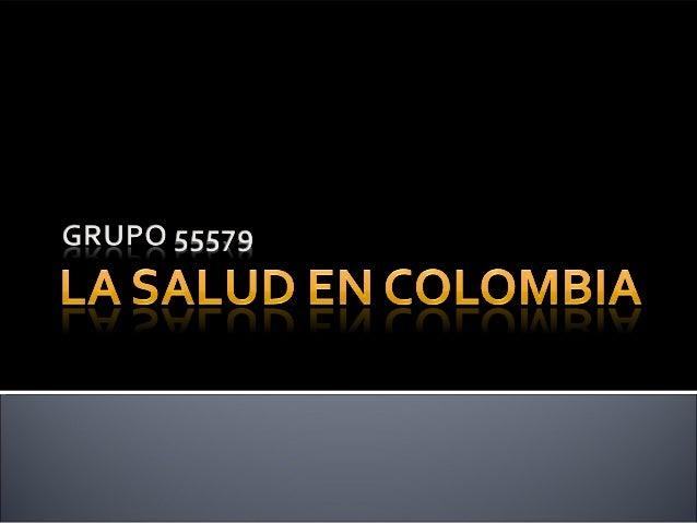  La salud en Colombia como políticas institucionales se empieza a incorporar hacia la década de los cincuenta con la orga...