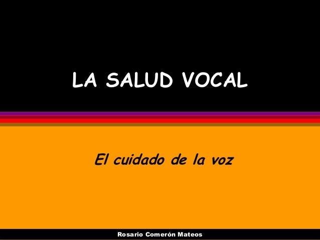 LA SALUD VOCAL El cuidado de la voz    Rosario Comerón Mateos