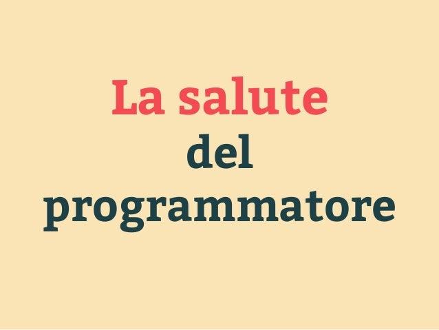 La salute  del  programmatore