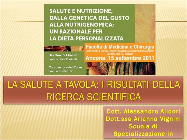 Dott. Alessandro Alidori Dott.ssa Arianna Vignini Scuola di Specializzazione in Scienza Dell'Alimentazione